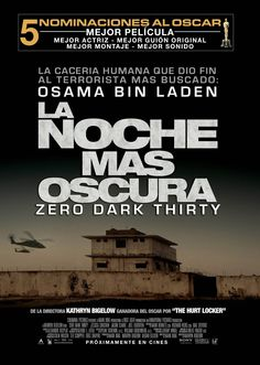 A propósito de La noche más oscura (Zero Dark Thirty) | Hacerse la Crítica..................... The darkest night is a 2012 American thriller film genre, about the mission of the special operations forces to capture or kill Osama bin Laden.