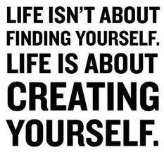 Create yourself.
