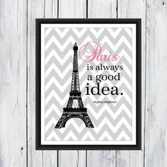 Paris is Always A Good Idea Print - Dorm Decor - Audrey Hepburn Quote - Chevron Print