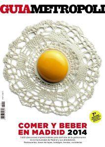 Guia Metrópoli: comer y beber en Madrid 2014 - http://www.conmuchagula.com/2014/03/24/guia-metropoli-comer-y-beber-en-madrid-2014/