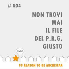 """#99Reasons to #BeArchiStar: """"NON TROVI MAI IL FILE DEL P.R.G. GIUSTO"""""""