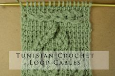 Tunisian Crochet Loop Cables