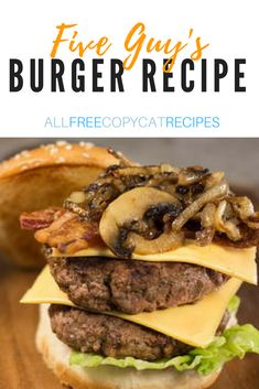 Learn how to make a Five Guys burger with this easy burger recipe. Five Guys burgers are famous for a reason. Make them for dinner and taste for yourself! Guys Burgers Recipe, 5 Guys Burgers, Burger Patty Recipe, Burger Recipes, Copycat Recipes, Fast Food Burger Recipe, Juicy Burger Recipe, Five Guys, Burger Seasoning
