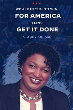 """""""We are in this to win for America, so let's get it done."""" - Stacey Abrams Democratic National Convention, Joe Biden, Getting Things Done, Everything, America, Let It Be, Quotes, Women, Quotations"""