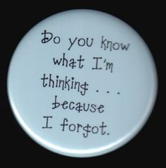 What Is This Button Thinking ~ LOL perfect! I need this button; it would come in handy each & every day!