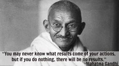 ...if you do nothing, there will be no result.
