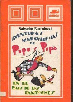 L-I/177. Pipo y Pipa en el país de los fantoches ; Pipo y Pipa contra el gigante malhombrón. Valladolid : Miñón, 1986. Pipo e Pipa no país dos fantoches recolle, ademais do episodio que lle dá título, outro denominado Pipo e Pipa contra o xigante malhombrón,, por se continuación do primeiro.