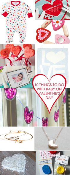 No matter how tiny your little one is, here are some fun things to do with them to show your love on Valentine's Day!