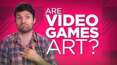 Yay or Nay: Are Videogames Art?