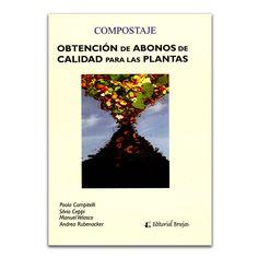 Compostaje. Obtención de abonos de calidad para las plantas – Varios – Editorial Brujas www.librosyeditores.com Editores y distribuidores.