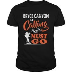 Get yours awesome Bryce Canyon Is Calling And I Must Go Shirt Shirts & Hoodies.  #gift, #idea, #photo, #image, #hoodie, #shirt, #christmas