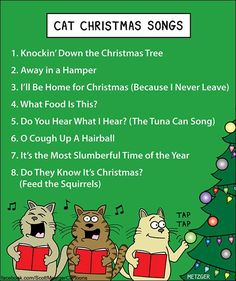 Too funny. Cat Christmas Songs  #cats #meow   Via Scott Metzger Cartoons's Facebook page