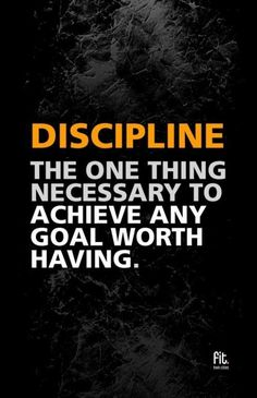 Discipline is the bridge between a goal and it's success.