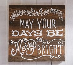 May Your Days Be Merry and Bright Wooden Plaque