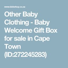 Other Baby Clothing - Baby Welcome Gift Box for sale in Cape Town (ID:272245283)
