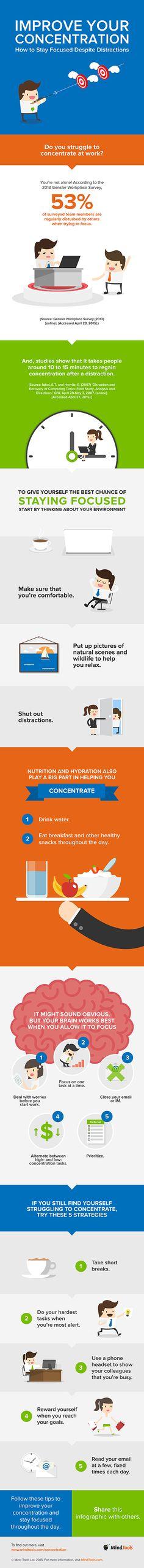 Improve Your Concentration http://www.mindtools.com/pages/article/improve-your-concentration-infographic.htm?utm_content=bufferb1c01&utm_medium=social&utm_source=pinterest.com&utm_campaign=buffer#np