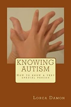 [Get Book] Knowing Autism Author Lorca Damon, What To Read, How To Know, Free Kindle Books, Free Ebooks, Got Books, Books To Read, Autism Books, Louise Erdrich, Autism Education