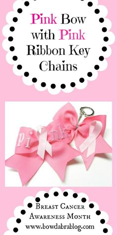 Breast Cancer Awareness Month- Tutorial on Pink Bow with Pink Ribbon Key Chains    http://bowdabrablog.com/2012/10/02/breast-cancer-awareness-pink-bow-with-pink-ribbon-key-chains/