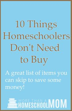 Are you thinking about buying homeschool curriculum? Did you know there are 10 things homeschoolers don't need to buy