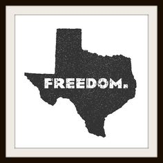 "Texas Freedom 12"" by 12"" Print"