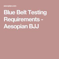 Blue Belt Testing Requirements - Aesopian BJJ