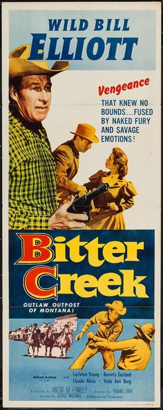 Bitter Creek (1954) Stars: Bill Elliott, Carleton Young, Beverly Garland, Claude Akins, Dabbs Greer ~  Director: Thomas Carr