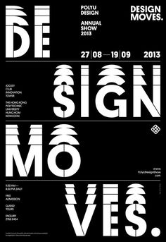 "PolyU Design Annual Show 2013 ""DESIGN MOVES."" / Visual Identity by Javin Mo / milkxhake"
