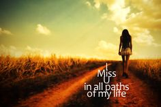 Paths miss Love sad life path quote. I Miss You Card, Miss You Daddy, I Miss U, Missing Someone Songs, Missing My Son, Path Quotes, Life Quotes, Mom Qoutes, Friend Quotes