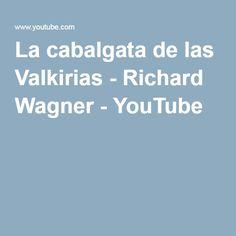 La cabalgata de las Valkirias - Richard Wagner - YouTube
