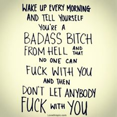 Wake Up Every Morning funny bitch quote quotes girly quote girly quotes diva