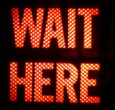 Wait Here Sign by kenteegardin, via Flickr