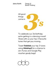 Celebrate our THIRD Birthday with us and win some top prizes along the way! Simply tweet us @doblab using the hashtag #dobtop3 and let us know your top 3 tunes!   #music #competition #design #win #advertising #branding #creative