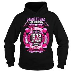 Princesses Are Born On December 1972 45 Years T-Shirt #gift #ideas #Popular #Everything #Videos #Shop #Animals #pets #Architecture #Art #Cars #motorcycles #Celebrities #DIY #crafts #Design #Education #Entertainment #Food #drink #Gardening #Geek #Hair #beauty #Health #fitness #History #Holidays #events #Home decor #Humor #Illustrations #posters #Kids #parenting #Men #Outdoors #Photography #Products #Quotes #Science #nature #Sports #Tattoos #Technology #Travel #Weddings #Women