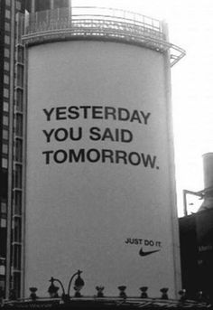 Yesterday you said tomorrow - advertising