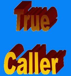 "TrueCaller : Trace Contact Details of Spammers, Unknown Phone Numbers - SAMPATKUMARI'S Blog ""PARISHKAR"""