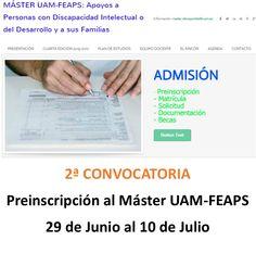 Máster UAM-FEAPS  2do. Plazo de Preinscripción Abierto informate en http://masteruam-feaps.weebly.com/admisioacuten.html