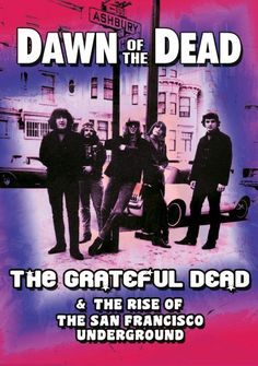 Dawn of the Dead: Grateful Dead Documentary – May 22