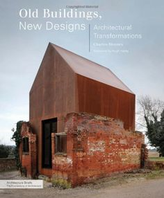 Old Buildings, New Designs: Architectural Transformations (Architecture Briefs) by Charles Bloszies, Hugh Hardy Landscape Architecture, Interior Architecture, Interior And Exterior, Pavillion, This Old House, Building Renovation, Adaptive Reuse, Old Buildings, Building Design