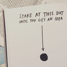 Just do it!!! #creativity #stare  #at  #this  #dot  #until  #you  #get  #an #idea Bullet Journal Inspo, Bullet Journal Ideen, Cool Things To Draw, Bored Things To Do When, Things To Doodle, Crafts To Do When Your Bored, Good Things, Drawing On Wall, Drawing Tips