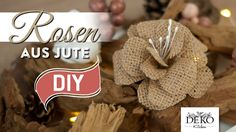 DIY: Rosen aus Jute für tolle Herbst-Dekos | Deko Kitchen