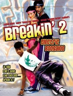 Breakin' Electric Boogaloo is the 1985 sequel to the breakdancing film Breakin' . Electric Boogaloo was released nine months. Dance Movies, 80s Movies, Movies To Watch, Good Movies, Movie Tv, 1984 Movie, Cult Movies, Robert Duvall, Robert Redford