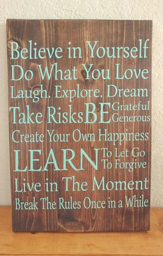 Wood Sign- Life Rules, Believe in Yourself, Do What You Love, Create Your Own Happiness, Take Risks, Words to Live By