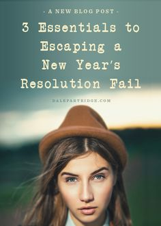 3 Essentials To Escaping A New Year's Resolution Fail