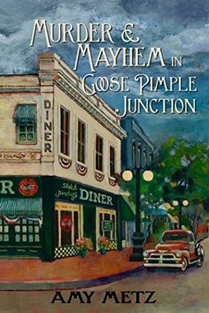 Murder & Mayhem in Goose Pimple Junction (Goose Pimple Junction Mysteries Book 1) by Amy Metz http://www.amazon.com/dp/B00NE1H8FW/ref=cm_sw_r_pi_dp_jXOuwb08ETX8V