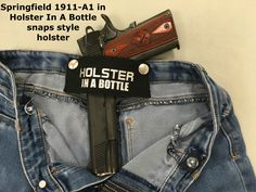 Does the HolsterInABottle.com concealed carry snaps style work with ... Springfield 1911=A1? Yes - compliments of BullsEye gun shop/range