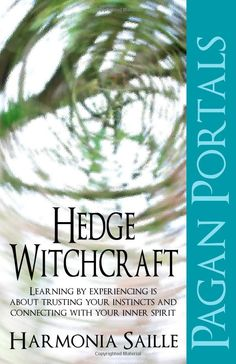 """Hedge Riders:  """"Pagan Portals ~ #Hedge #Witchcraft,"""" by Harmonia Saille."""