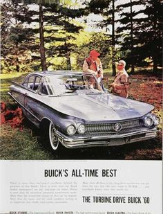 More than all these is the deep-down satisfaction you get from the fact that this car's name is BUICK. and everybody knows what that stands for Vintage Advertisements, Vintage Ads, Vintage Posters, American Dream Cars, American Dreams, Buick Electra, Buick Cars, Buick Lesabre, Grand National