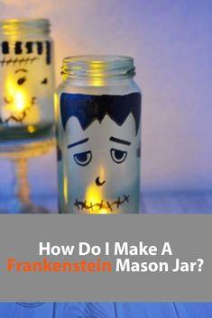 How Do I Make A Frankenstein Mason Jar?