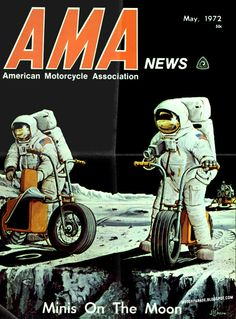 Mini Bike Madness: Moon Style. AMA News, USA, 1972    Neil Armstrong:August 5, 1930 - August 25, 2012.