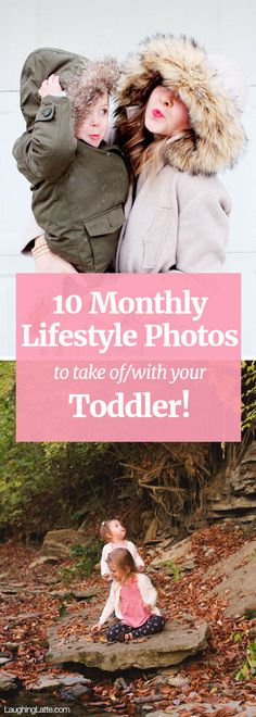 10 lifestyle photos of your toddler to capture each month